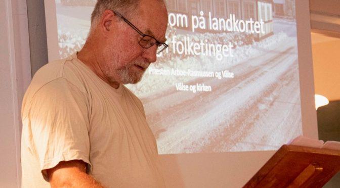 """Foredrag: """"Arboe Rasmussen – Da Vålse kom på landkortet og i folketinget"""""""